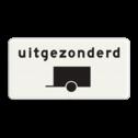Verkeersbord Onderbord - Uitgezonderd voertuigen met aanhanger Verkeersbord RVV OB60 - Onderbord - Uitgezonderd voertuigen met aanhanger OB060 wit bord, uitgezonderd aanhangers, aanhanger, OB60