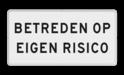 Verkeersbord Onderbord - Betreden op eigen risico Verkeersbord RVV OBD05 - Onderbord - Betreden op eigen risico wit bord, OBD05, Diversen, Betreden op eigen risico, Eigen terrein