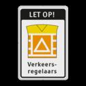 Waarschuwingsbord LET OP! Verkeersregelaars logobord, eigen ontwerp, schoolplein, speciale borden