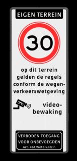 Verkeersbord Eigen terrein + RVV A01 snelheidsbeperking + op dit terrein gelden de regels conform de wegenverkeerswetgeving + video bewaking + verboden toegang artikel 461 Verkeersbord 400x1000mm et-A01-odt_video_art461 parkeerbord, logo, verboden toegang,camera, video, eigen terrein, parkeerverbod, speciale borden, A1