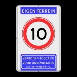 Informatiebord Eigen terrein + RVV A01 snelheidsbeperking + verboden toegang artikel 461 Informatiebord EIGEN TERREIN A01-xx Verboden toegang art461 toegang, snelheid, verboden, maximum