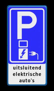 Verkeersbord Parkeerplaats met oplaad punt - Parkeergelegenheid alleen bestemd voor elektrische voertuigen, inclusief tekstvlak. Verkeersbord RVV E08o - Oplaadpunt + tekst - BE04c E08o, oplaadpunt, uitsluitend, elektrische, auto's, laadpaal, parkeren