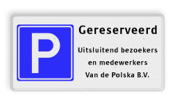Parkeerbord E04 + gereserveerd + 3 tekstregels Wit / rode rand, (RAL 9016 - wit), E04, Gereserveerd, Uitsluitend bezoekers, en medewerkers, Van de Polska B.V.