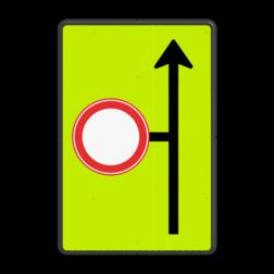 Verkeersbord Eerstvolgende zijstraat is gesloten voor alle verkeer Verkeersbord RVV L09-C01 - Volgende zijstraat is gesloten voor verkeer - fluor achtergrond Fluor geel-groen, C01, verboden, gesloten, verboden in te rijden