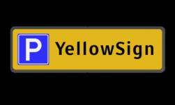 Parkeerplaatsbord Parkeren Eigen naam parkeerbord, stalen paal, robuust, hufterproof, sterk, directie, E4