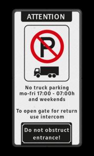 Verkeersbord ARD E 201 + tekstregels - Engels Wit / zwarte rand, (RAL 9005 - zwart), LET OP! (banner), E201 vrachtauto's, No truck parking, mo-fri 17:00 - 07:00h, and weekends, To open gate for, return use intercom, In, / uitrit vrijlaten