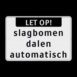 Tekstbord wit/zwart LET OP! + 3 regelig slagboom, afsluitboom, dalen, automatisch,