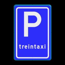 Verkeersbord Parkeerplaats treintaxi. Parkeergelegenheid alleen bestemd voor voertuigcategorie, of groep voertuigen, die op het bord is aangegeven Verkeersbord RVV E08h - Parkeerplaats treintaxi E08h trein, taxi, parkeerplek, parkeerplaats, E8, E8h