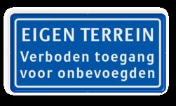 Verkeersbord verboden toegang voor onbevoegden - EIGEN TERREIN eigen terrein, privé terrein, verboden, BT02