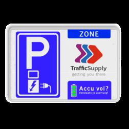 Parkeerbord elektrische voertuigen - eigen logo - accu vol? Wit / blauwe rand, (RAL 5017 - blauw), E01, EIGEN TERREIN (banner), Parkeren geschiedt, voor eigen risico, de, eigenaar aanvaardt geen, enkele aansprakelijkheid, voor ontvreemding, en/of beschadiging, van uw eigendommen.,  Wegsleepregeling pictogram,   Verboden toegang Art. 461