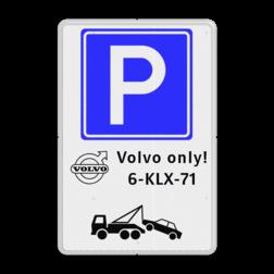 Parkeerbord E04 + automerk en eigen tekst Wit / witte rand, (RAL 9016 - wit), E04, VOLVO, automerk only!, 6-KLX-71,  Wegsleepregeling, audi, honda, daf, scania, ferarri, land rover