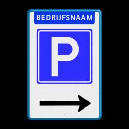 Parkeerbord Parkeren eigen terrein naam + pijlverwijzing Parkeerbord E4 met bedrijfsnaam & pijl bedrijfsnaam, e4, parkeerbord, pijl,