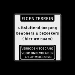 Tekstbord 400x400mm eigen terrein - eigen tekst - verboden toegang 461 eigen terrein, 461