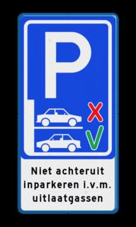 Parkeerbord Vooruit inparkeren verplicht Parkeerbord - Niet achteruit inparkeren (vooruit inparkeren) BT21a voorruit, parkeren, achteruit, inparkeren i.v.m., uitlaatgassen, achterin, verplicht, BT21, informatiebord,