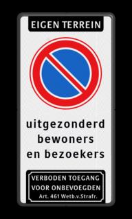 Product Eigen terrein + RVV E01 + eigen tekstregels + verboden toegang Parkeerverbod RVV E01 + eigen tekst + verboden toegang Art. 461 verboden toegang artikel 461, eigen terrein, parkeerterrein, parkeerverbod