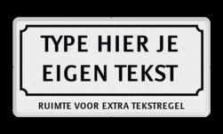Tekstbord 2:1 met klassiek kader met onderregel wit/zwart zelf tekstbord maken, tekst invoeren, verkeersbord, onderbord