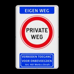 Informatiebord Eigen Weg / Private Weg / Verboden Toegang Informatiebord Eigen Weg - Private Weg + Verboden toegang art461 toegang, snelheid