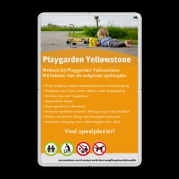 Spelregelbord Speeltuin + full colour opdruk Geel RAL1023 / wit, (RAL 1023 - geel), Speeltuin glijbaan, Achtergrond, Playgarden YellowStone, Vrije toegang tussen, 08:00 - 20:00 uur., Van vandalisme en overlast wordt, direct aangifte gedaan., Kinderen < 3 jaar onder, begeleiding!, Klacht? meld direct : 0900-88988, Verboden te voetballen, Verboden huisvuil te plaasten, Verboden - Honden uit te laten