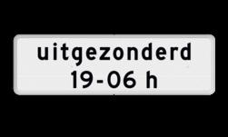 Verkeersbord Geldt niet van 19-6h Verkeersbord RVV OB203p - Onderbord - Geldt alleen voor periode OB203p eigen tekst, wit bord, OB203p1, periode, geldig, OB206