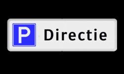 Parkeerplaatsbord Directie (uitsluitend parkeren voor directeur) Parkeerplaatsbord Parkeren Directie cadeau, kado, parkeerbord, stalen paal, robuust, hufterproof, sterk, E4, directie, parkeerplaats