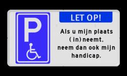 Parkeerplaatsbord E06 Minder validen - Als je mijn plaats inneemt, neem dan ook mijn handicap parkeerbord, stalen paal, robuust, hufterproof, sterk, gereserveerd, eigen tekst, E4