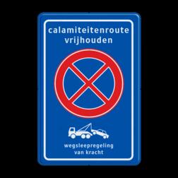 Verkeersbord Verboden te parkeren en stil te staan + wegsleepregeling Verkeersbord RVV E02 + txt + wegsleepregeling - BT32 BT32 calamiteiten, parkeerverbod, E2, Toegang vrijhouden, calamiteitenroute, vrijhouden, route