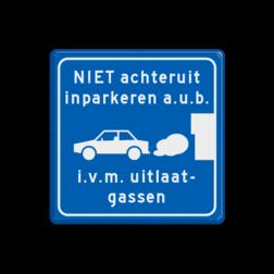 Parkeerbord NIET achteruit inparkeren i.v.m. uitlaatgassen stoep, parkeerplek, parkeerplaats, auto, electrisch, E8, smart