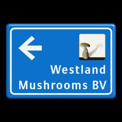 Verwijsbord blauw/wit - eigen ontwerp + beeldmerk fullcolour Westland Musrooms, eigen ontwerp, speciale borden