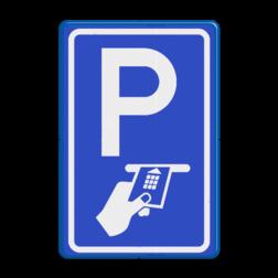 Verkeersbord Betaald parkeren, uitsluitend chipknip, bankpas of creditcard Verkeersbord RVV BW112 - Betaald parkeren BW112 parkeren, betaald parkeren, met card betalen, met pas betalen, betalen