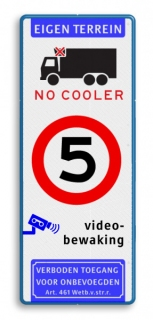 Verkeersbord Eigen terrein + picto GEEN cooler - RVV A1-snelheid vrij invoerbaar + videobewaking Verkeersbord  400x1000mm et-COOLER-A1-PICTO parkeren, maximum snelheid, eigen tekst, A1, E4