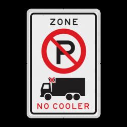 Verkeersbord ZONE parkeerverbod voor vrachtverkeer met koelinstallatie Verkeersbord RVV E201 cooler vrachtautos verboden, niet parkeren, geen cooler, zone, vrachtwagens, E201