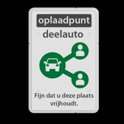 Parkeerbord reflecterend - Oplaadpunt deelauto met eigen tekst logobord, eigen ontwerp, schoolplein, speciale borden, BE04