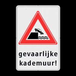 Verkeersbord RVV J26 - Vooraanduiding kade of rivieroever + tekstvlak Wit / witte rand, J26, gevaarlijke, kademuur!, kade, rivieroever, waterkant