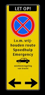 Product route vrijhouden, spoedeisende hulp Stopverbod - eigen tekstregels + 2 pictogrammen UMC - Fluor geel / zwarte rand, (RAL 9005 - zwart), Let op!, E02- NIEUW- kleurenblinden, i.v.m. vrij-, houden route, Spoedhulp, Emergency, Wielklem + txt, Pijlen links - rechts