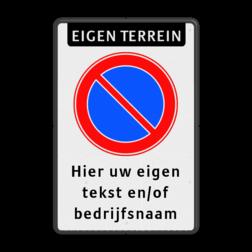 Parkeerverbord Eigen terrein + Parkeerverbod + tekst Parkeerverbord RVV E01 + tekst - BT28 BT27 parkeerbord, verboden te parkeren, eigen terrein, parkeerverbod, E1, BT28