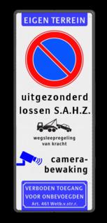 Parkeerverbod RVV E01 + eigen tekst + wegsleepregeling + 2 pictogrammen Wit / zwarte rand, (RAL 9005 - zwart), Eigen terrein, E01, uitgezonderd, lossen S.A.H.Z., Wegsleepregeling + txt, Camerabewaking, Verboden toegang