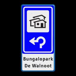 Bewegwijzering Recreatie + tekst | BW101 + pijlfiguratie Wit / blauwe rand, (RAL 5017 - blauw), BEW101 rotonde links, Bungalow, Bungalopark, De Walnoot