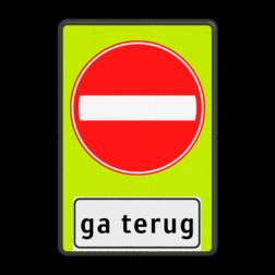 Verkeersbord Eenrichtingsweg, in deze richting gesloten voor voertuigen, ruiters en geleiders van rij- of trekdieren of vee + waarschuwing 'ga terug' Verkeersbord RVV C02f_2txt - Eenrichtingsweg gevaar, ga terug ! - fluor achtergrond C02-OB705f fluor geel-groen, C02, C2, ga terug, Gesloten verklaring, verboden in te rijden, eenrichting