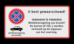 Parkeerplaatsbord E02 + wielklemregeling en eigen tekst Wit / witte rand, (RAL 9016 - wit), E01,  Wegsleepregeling van kracht, uitgezonderd, Arts