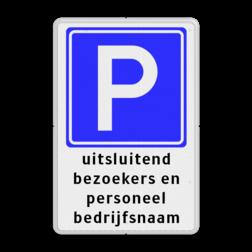 Parkeerbord Parkeren + eigen tekst Parkeerbord RVV E04 + 3 regelige tekst - BT07 BT07 parkeerbord, eigen terrein, fluor, geel, RVV E04, parkeren,  vrij invoerbare tekst, E4, BT07