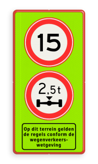 Verkeersbord maximum snelheid + asdruk beperking Verkeersbord A01 + C20 + ondertekst Fluor geel-groen / rode rand, (RAL 3020 - rood), A01-15, C20-vrij invoerbaar, Op dit terrein