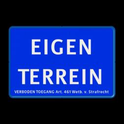 Informatiebord EIGEN TERREIN + Artikel 461 - BLAUW zelf tekstbord maken, tekst invoeren, blauw bord, boswachter,Tekstbord, tijdelijke verkeersmaatregelen, werk langs de weg, omleidingsborden, tijdelijk bord, werk in uitvoering, 3 regelig bord,