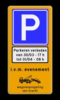 Parkeerverbod voor evenementen + datum en tijden in verwijderbaar vinyl Parkeerverbod, evenementen, evenement
