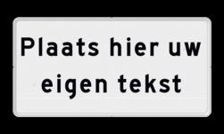 Tekstbord wit/zwart met 2 tot 4 tekstregels zelf tekstbord maken, tekst invoeren, verkeersbord, onderbord