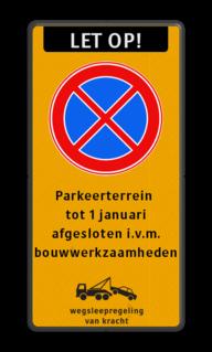 Product RVV E02 + eigen tekst + wegsleepregeling Stopverbod met eigen tekst - wegsleepregeling verboden toegang artikel 461, eigen terrein, parkeerterrein, wegsleepregeling , bedrijfsnaam, logo, parkeerverbod, uitrit vrijlaten, E1, fluor