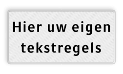 Onderbord RVV wit/zwart VRIJ INVOERBAAR BE07 Tekstbord, zelf tekst invoeren,