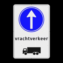 Routebord vrachtverkeer / vrachtauto verplichte rijrichting rechtdoor Routebord RVV D04 vrachtverkeer / vrachtauto verplichte rijrichting privé terrein, verboden