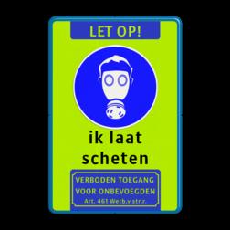 Verkeersbord gasmasker - ik laat scheten cadeau, kado, Fluor geel-groen / groene rand, (RAL 5017 - blauw), Let op!, Veiligheids adembescherming verplicht, ik laat, scheten, Verboden toegang