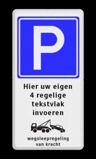 Parkeerbord Eigen terrein + RVV E04 + 3 vrij invoerbare tekstregels +wegsleepregeling Parkeerbord 400x800mm E04-3txt-wsr parkeren, wegslepen, eigen terrein, priveterrein,  parkeren,  eigen tekst, E4