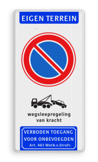 Product Parkeerverbod + wegsleepregeling - verboden toegang Parkeerverbod - wegsleepregeling - verboden toegang - BT23 BT23 parkeren, wegsleepregeling, wegsleep, eigen terrein, BT23, E01, E1, verboden, toegang, wetb 461, wsr,